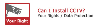 Can I Install CCTV (Your Rights and Data Protection)?