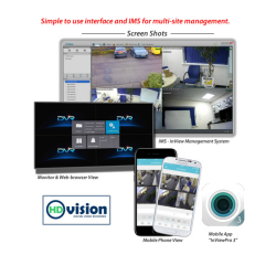 The HD-Vision DVR can be accessed from a TV, monitor, PC, tablet and smartphone. It comes with a free mobile app and IMS software to manage multiple DVR's.